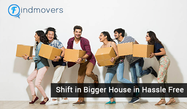 Shift in Bigger House Hassle Free